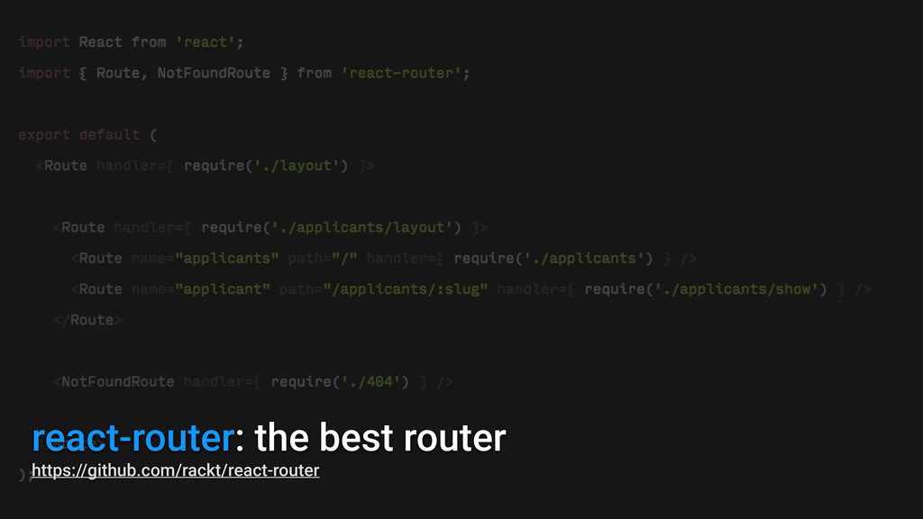react-router: the best router https://github.co...