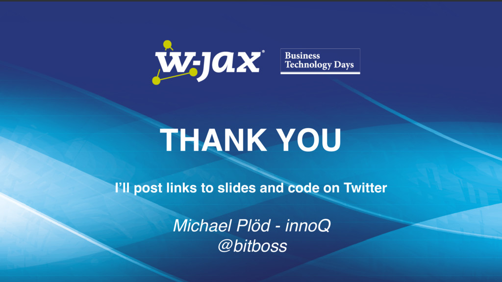 THANK YOU I'll post links to slides and code on...