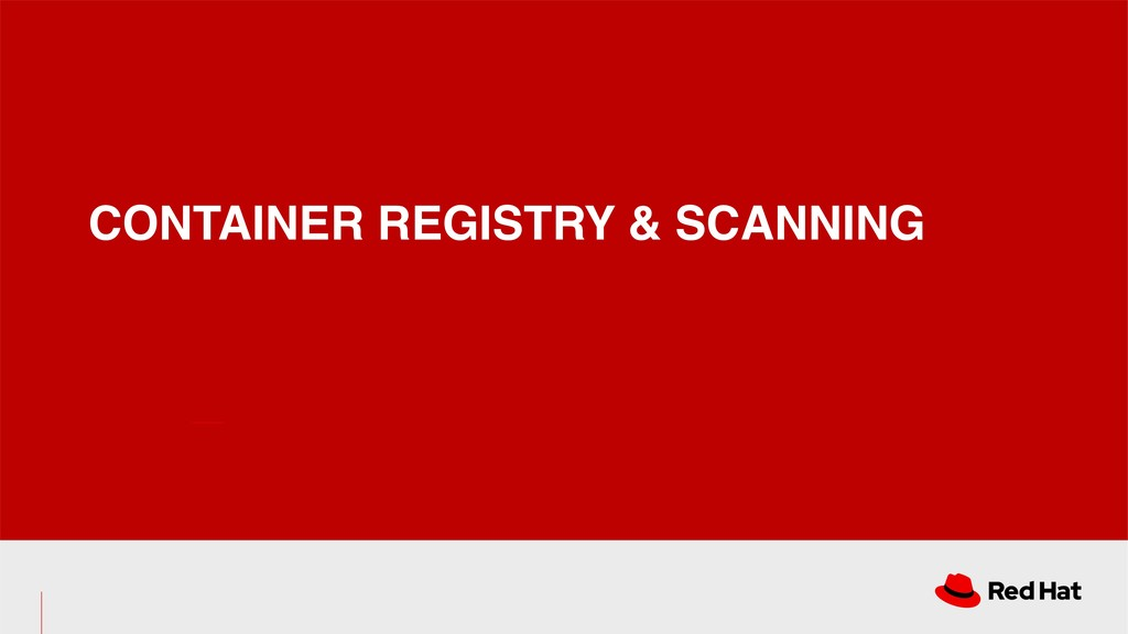 CONTAINER REGISTRY & SCANNING