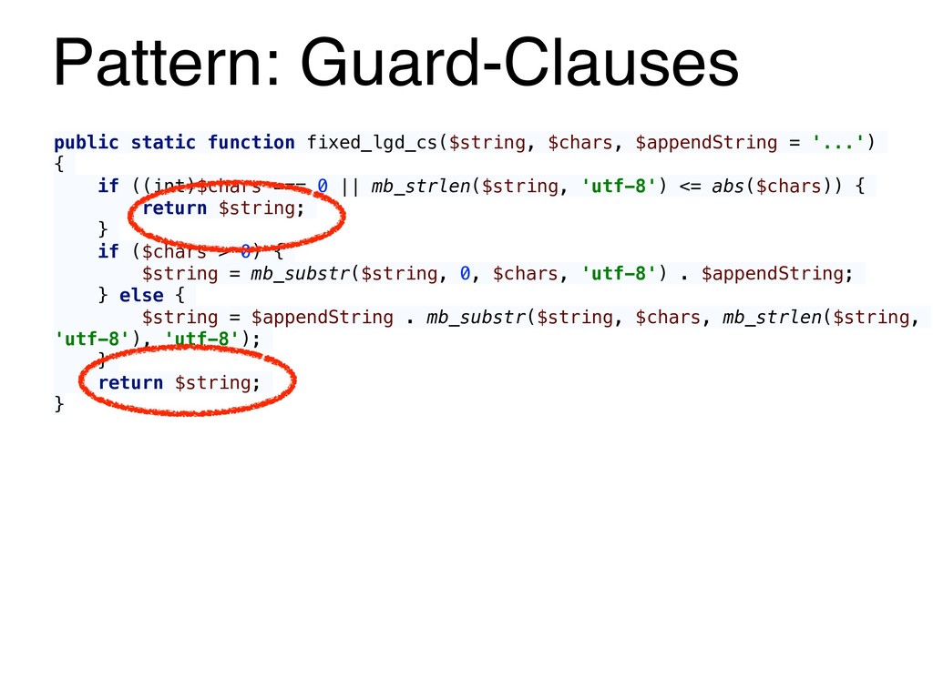 Pattern: Guard-Clauses public static function f...