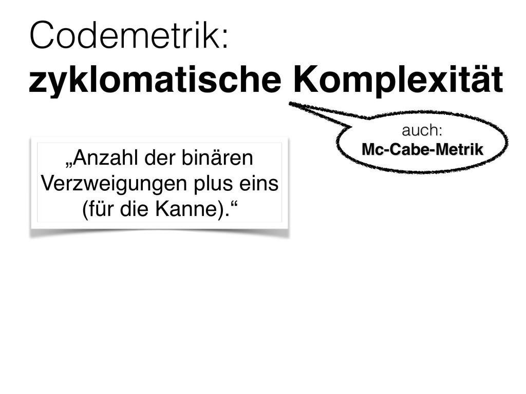 """Codemetrik: zyklomatische Komplexität """"Anzahl ..."""