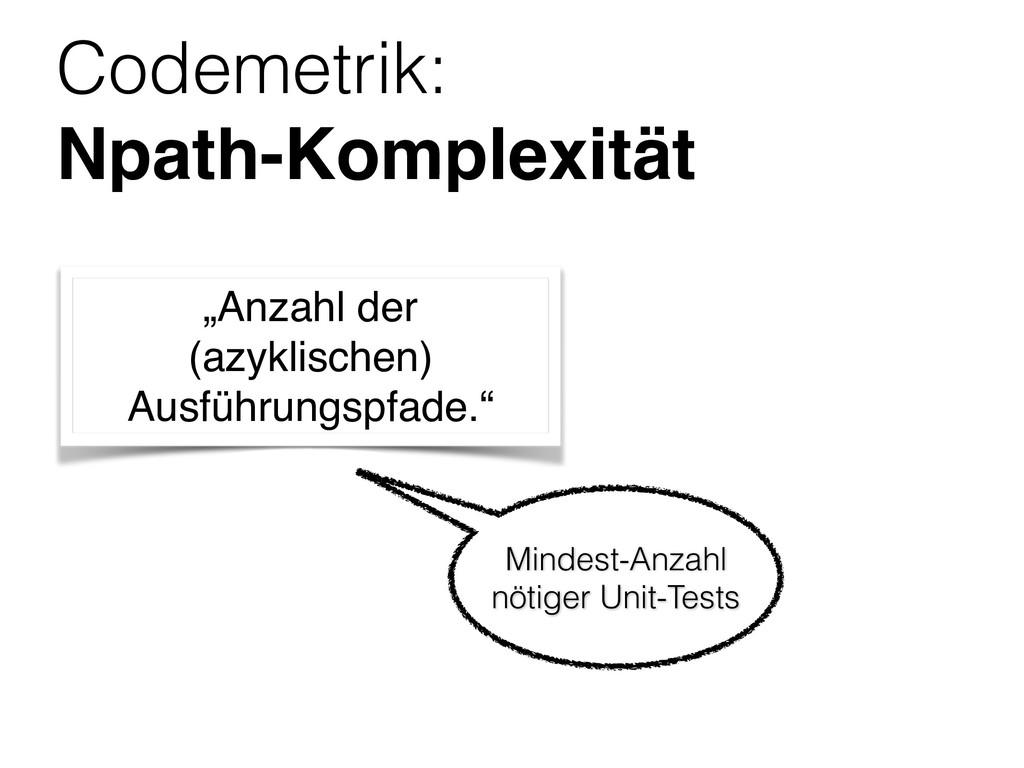 """Codemetrik: Npath-Komplexität """"Anzahl der (azy..."""