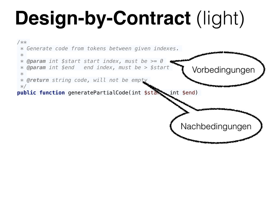 Design-by-Contract (light) /** * Generate code ...