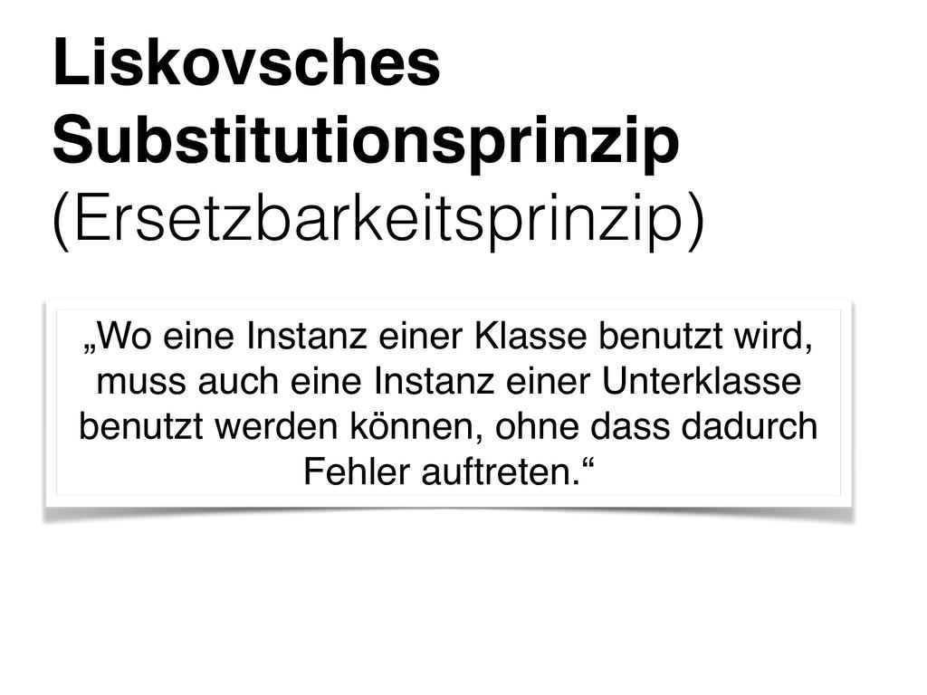 Liskovsches Substitutionsprinzip (Ersetzbarkeit...