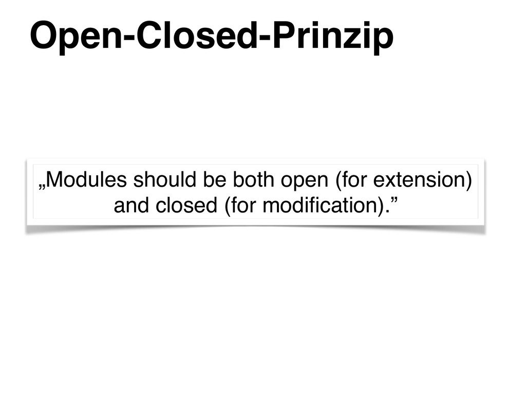 "Open-Closed-Prinzip ""Modules should be both ope..."