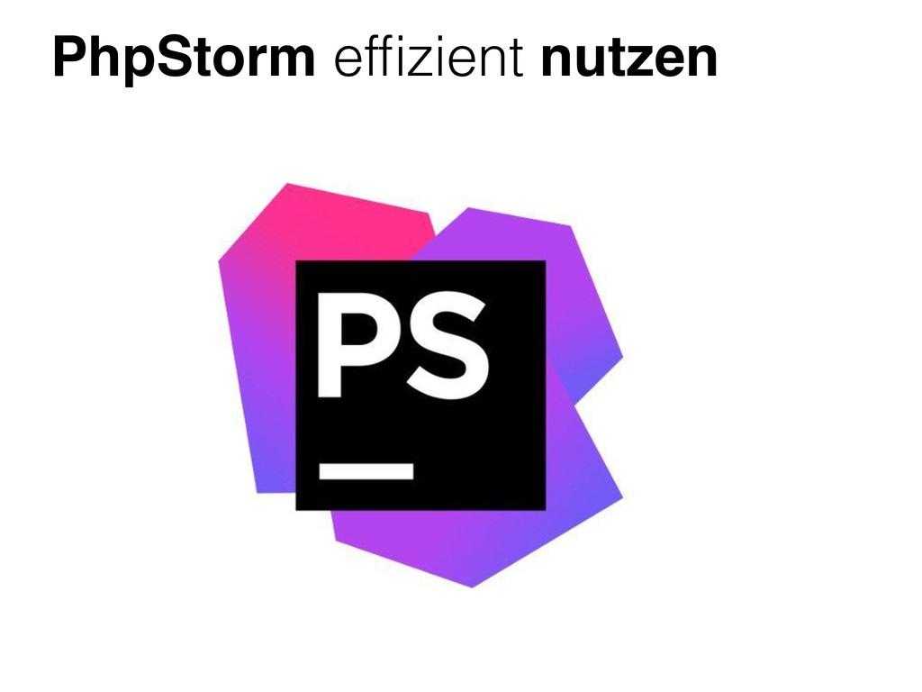 PhpStorm effizient nutzen
