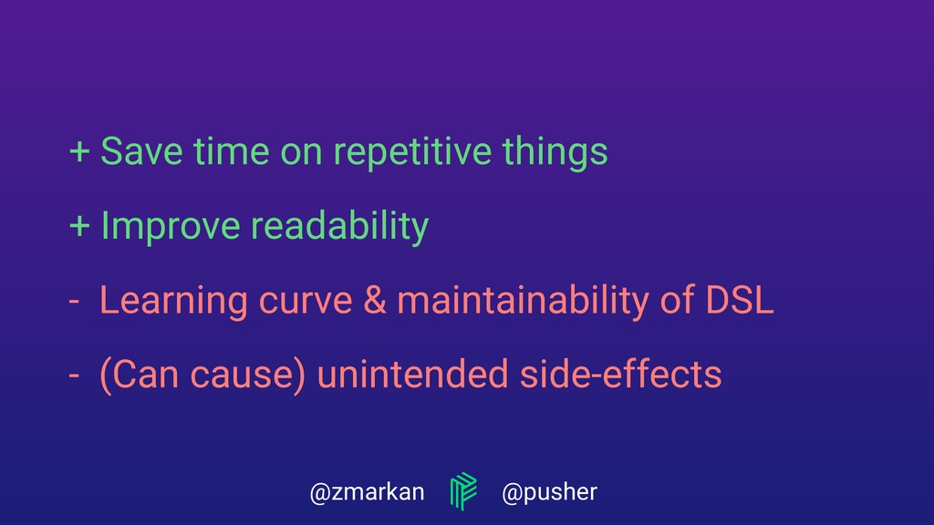 @zmarkan @pusher + Save time on repetitive thin...