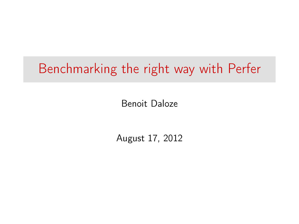 Benchmarking the right way with Perfer Benoit D...