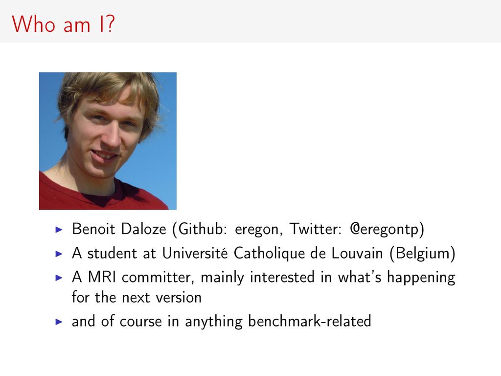 Who am I? Benoit Daloze (Github: eregon, Twitte...