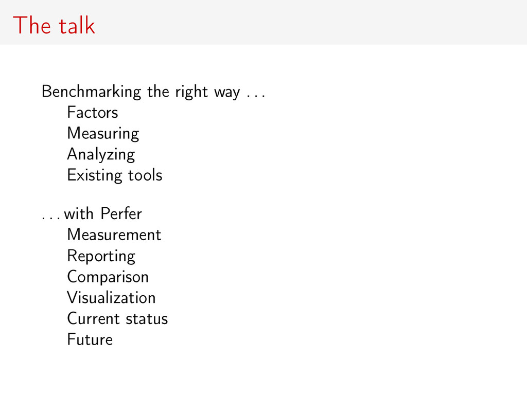 The talk Benchmarking the right way . . . Facto...