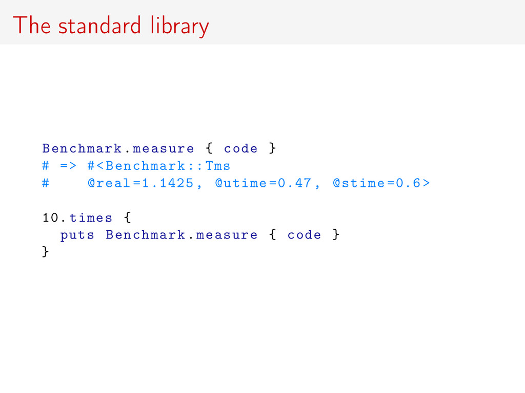 The standard library Benchmark.measure { code }...