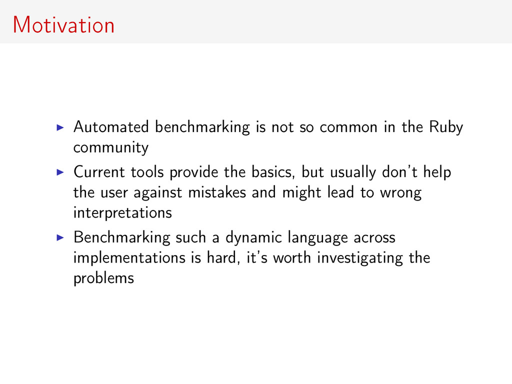 Motivation Automated benchmarking is not so com...