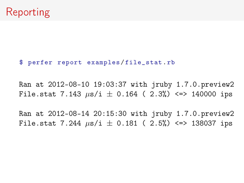 Reporting $ perfer report examples/file_stat.rb...