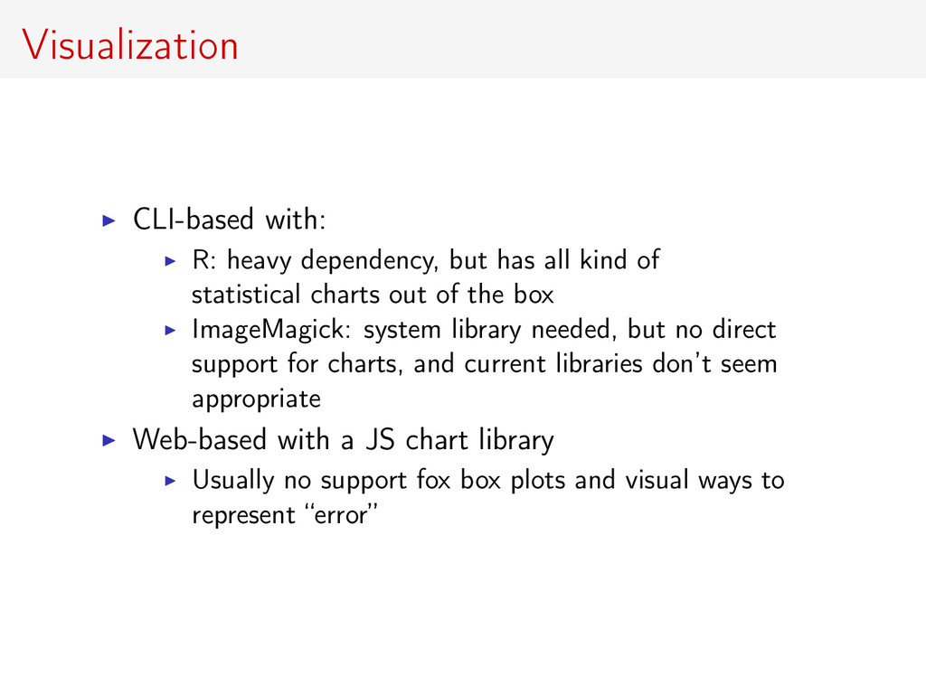 Visualization CLI-based with: R: heavy dependen...