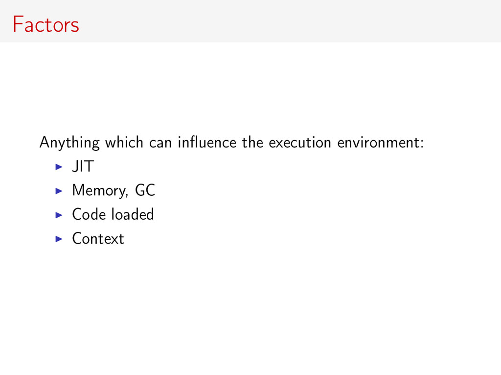 Factors Anything which can influence the executi...