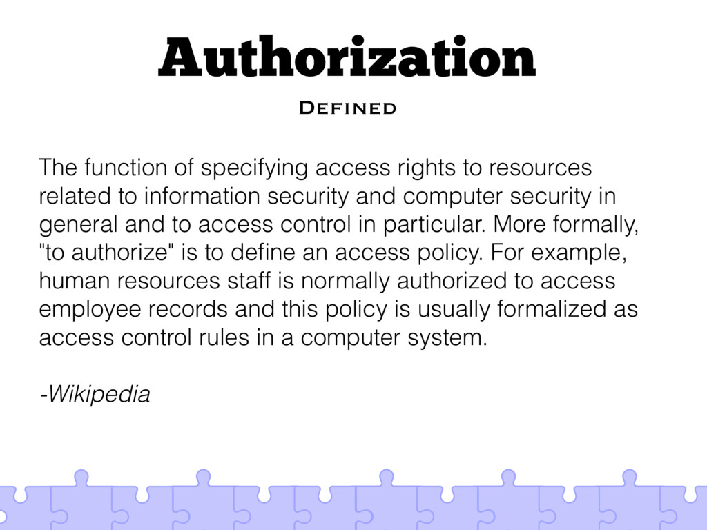 Authorization Defined The function of specifyin...