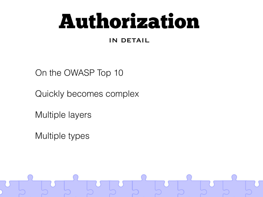 Authorization in detail On the OWASP Top 10 Qui...