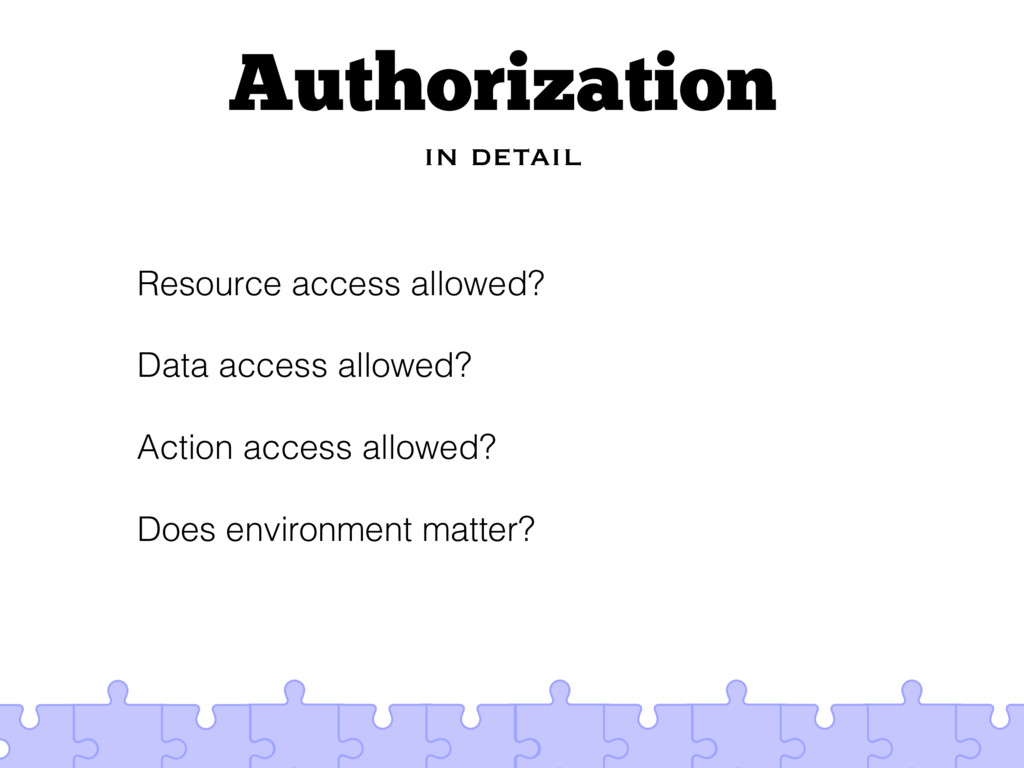 Authorization in detail Resource access allowed...