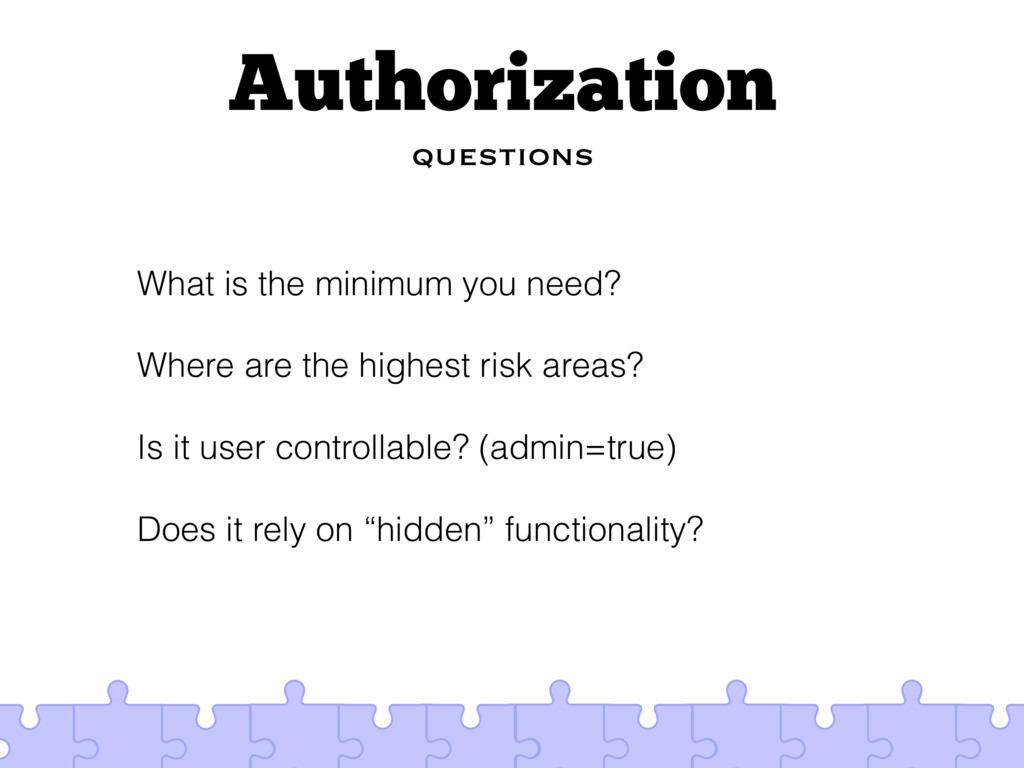 Authorization questions What is the minimum you...
