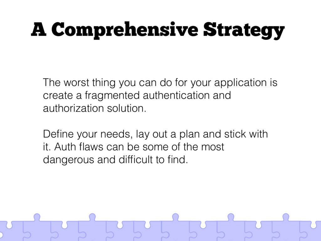 A Comprehensive Strategy The worst thing you ca...
