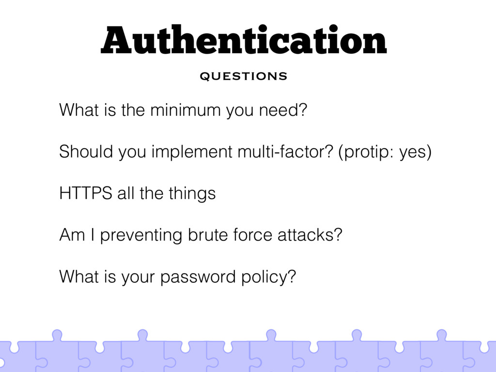 Authentication questions What is the minimum yo...