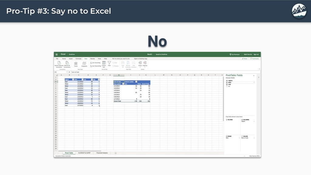 Pro-Tip #3: Say no to Excel No