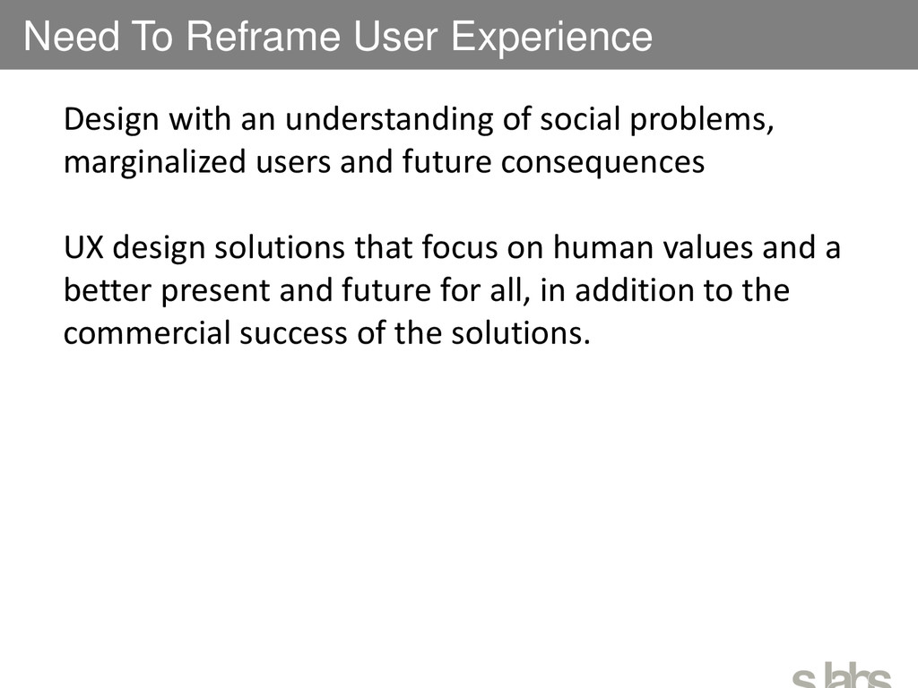Need To Reframe User Experience Design with an ...