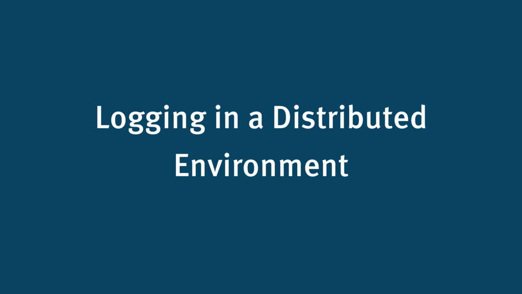 Logging in a Distributed Environment