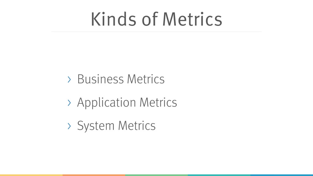 Kinds of Metrics > Business Metrics > Applicati...
