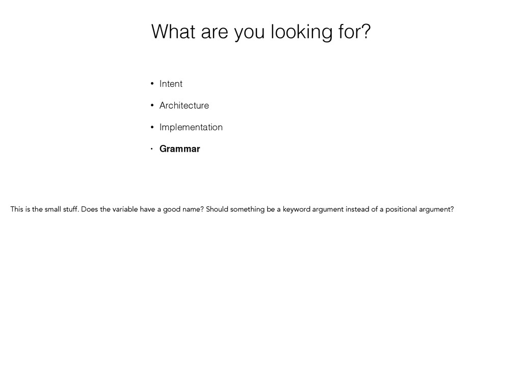 What are you looking for? • Intent • Architectu...