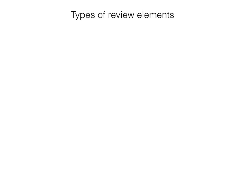 Types of review elements