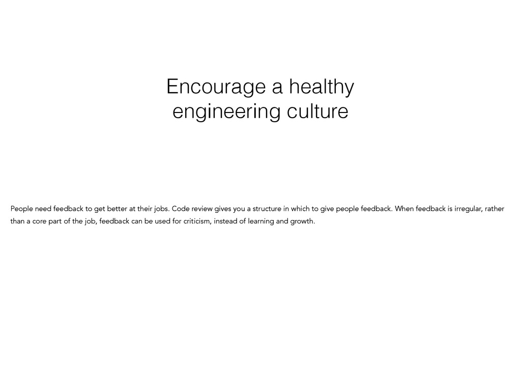 Encourage a healthy engineering culture People ...