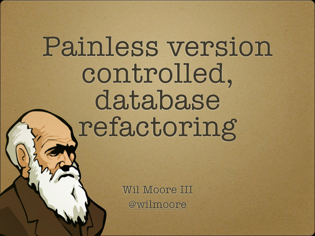 Painless version controlled, database refactori...
