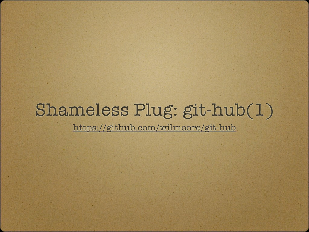 Shameless Plug: git-hub(1) https://github.com/w...