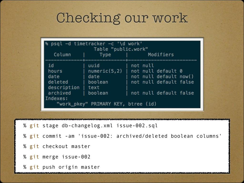 Checking our work % git stage db-changelog.xml ...