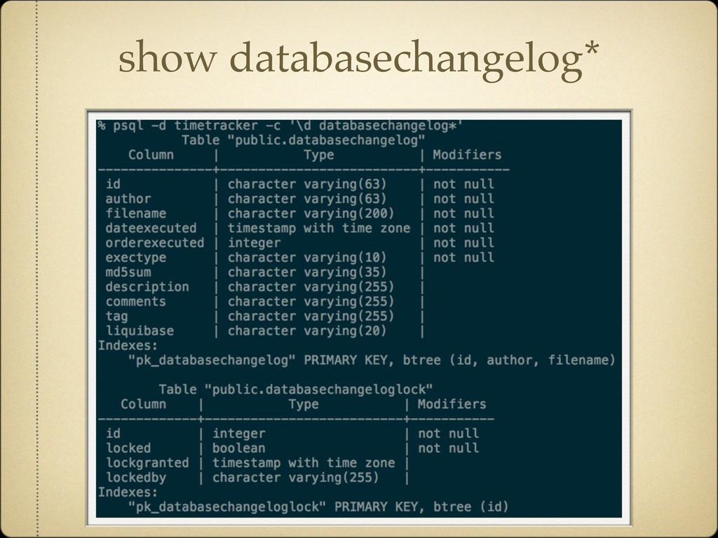 show databasechangelog*