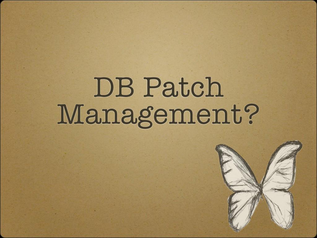 DB Patch Management?
