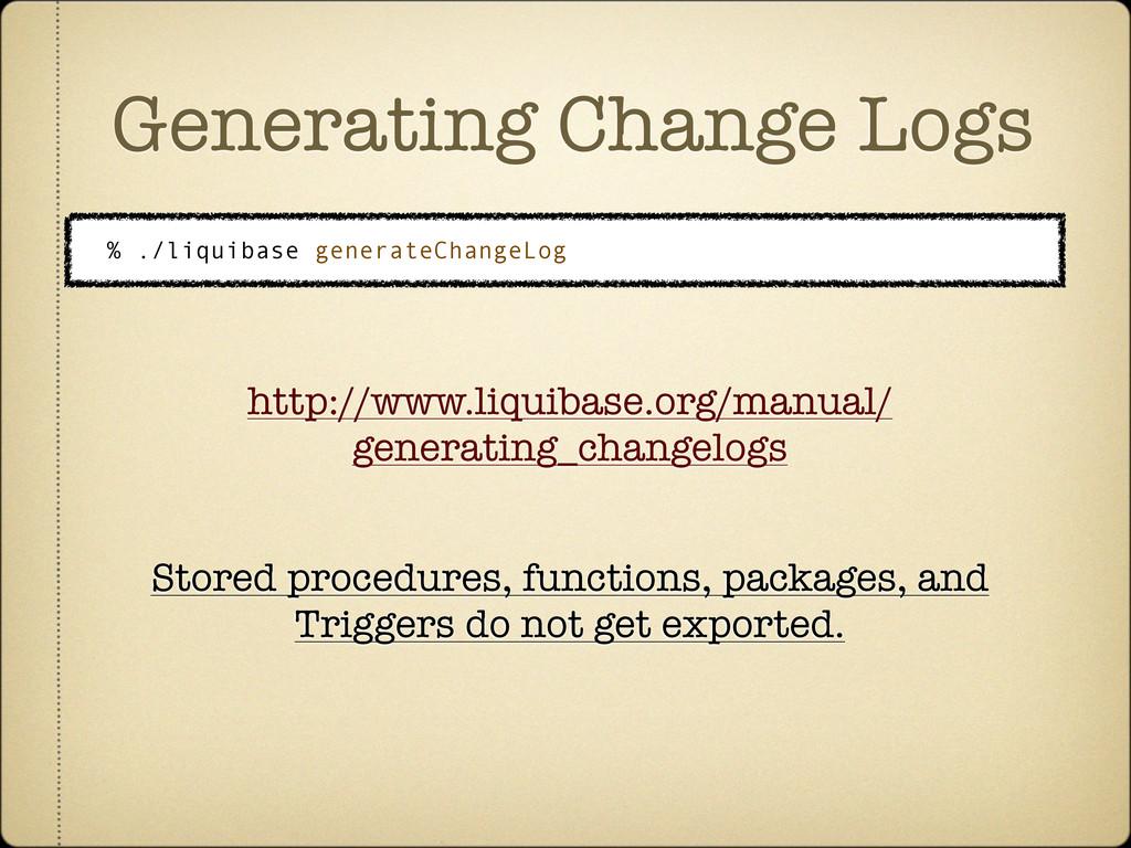 Generating Change Logs % ./liquibase generateCh...