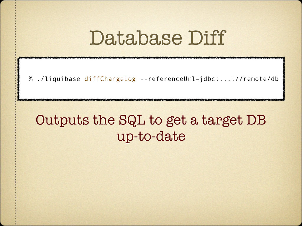 Database Diff % ./liquibase diffChangeLog --ref...