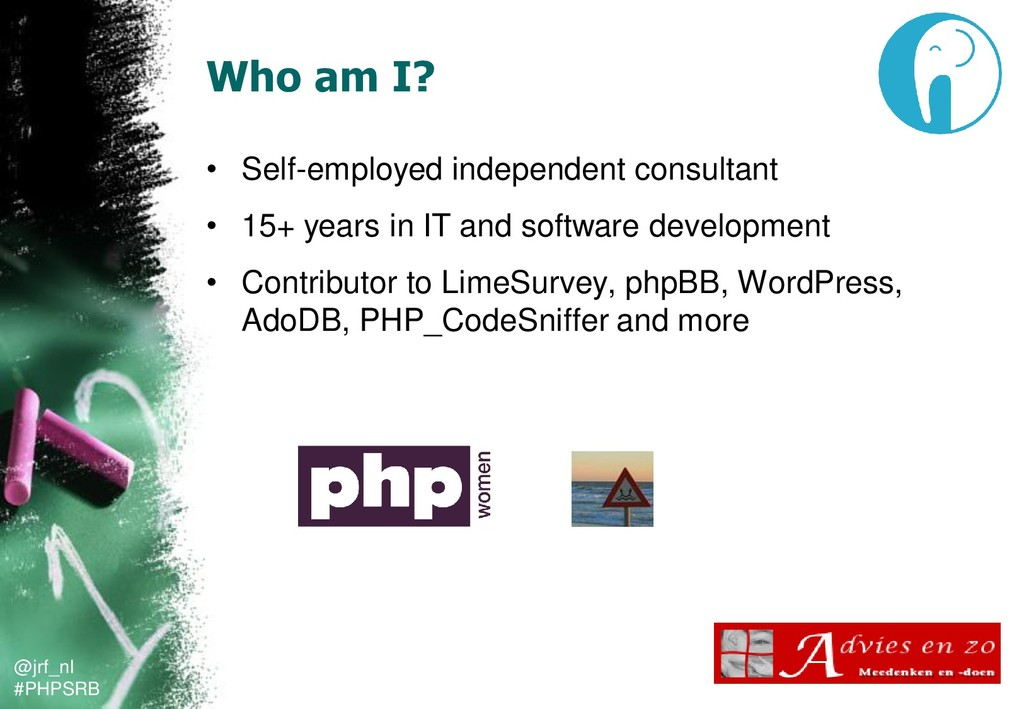 @jrf_nl #PHPSRB Who am I? • Self-employed indep...