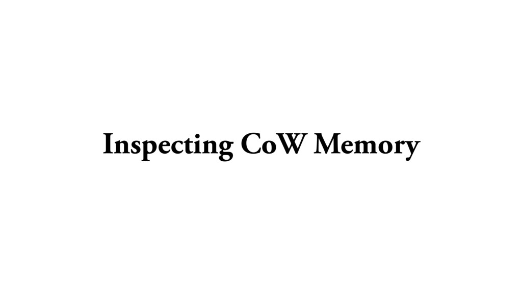 Inspecting CoW Memory