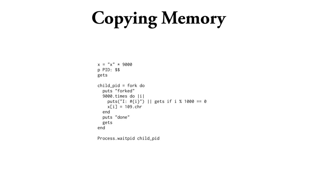 """Copying Memory x = """"x"""" * 9000 p PID: $$ gets ch..."""