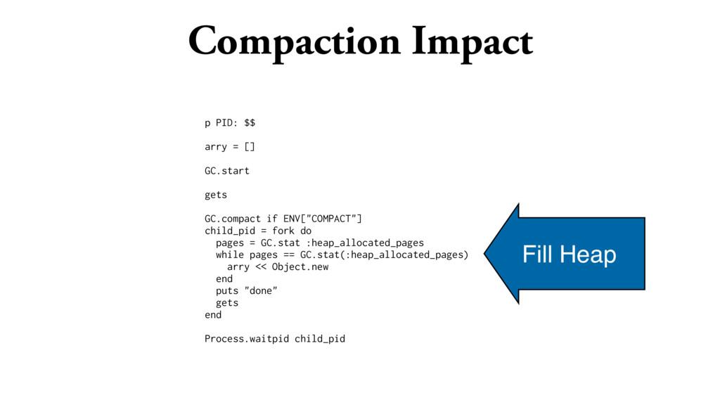 Compaction Impact p PID: $$ arry = [] GC.start ...