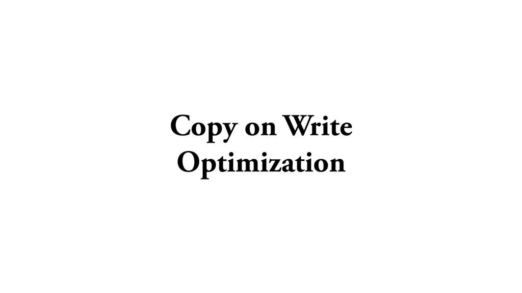Copy on Write Optimization