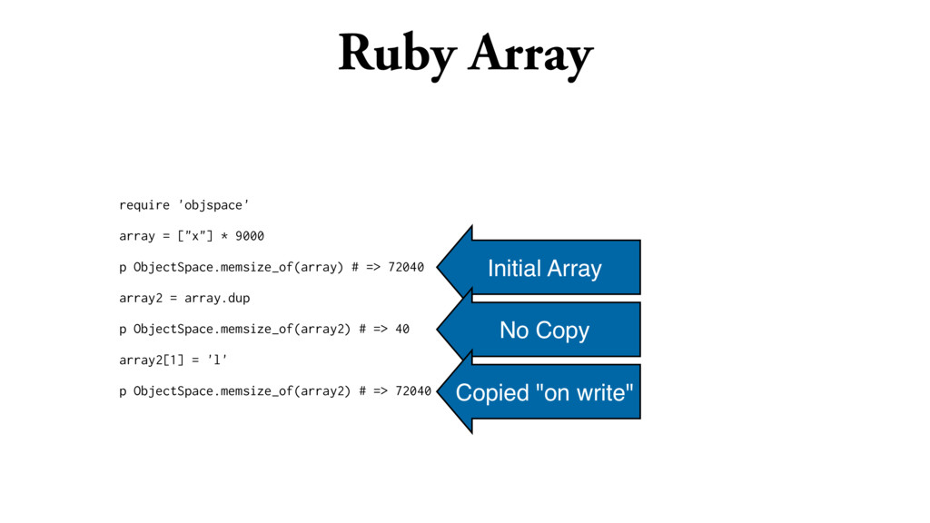 """Ruby Array require 'objspace' array = [""""x""""] * 9..."""