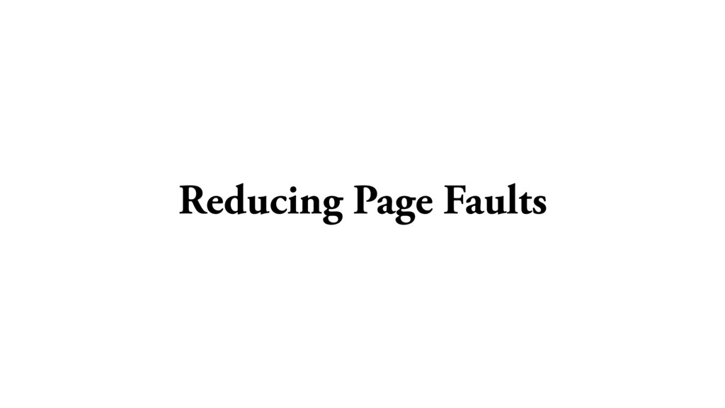 Reducing Page Faults
