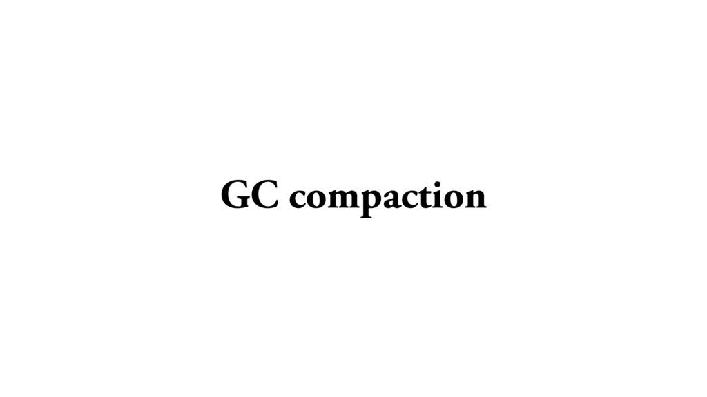 GC compaction