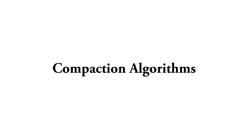 Compaction Algorithms