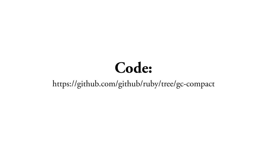 Code: https://github.com/github/ruby/tree/gc-co...