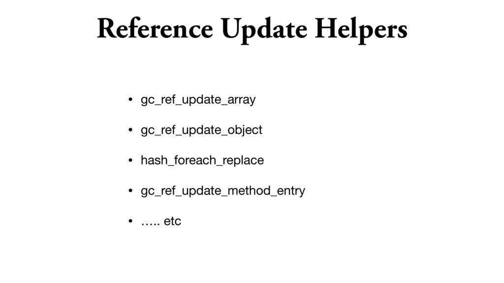 Reference Update Helpers • gc_ref_update_array ...